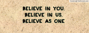 Believe in You. Believe in Us. Believe Profile Facebook Covers