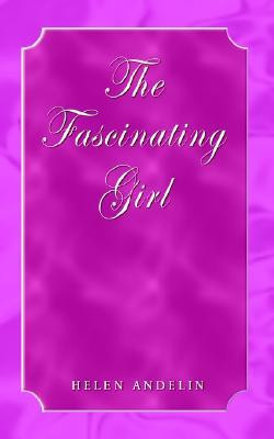 """Start by marking """"The Fascinating Girl"""" as Want to Read:"""