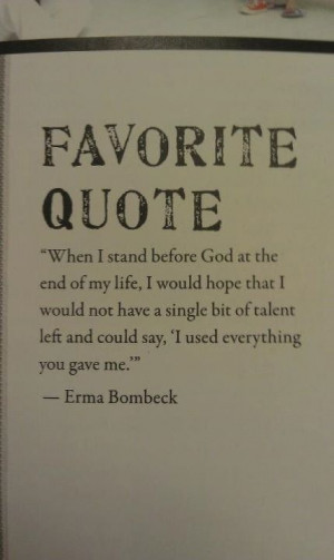 Erma Bombeck - motto for life. Finding and using my Arete. Fufilling ...