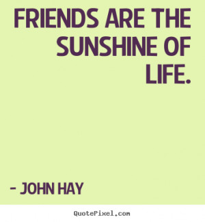 quotes about friendship by john hay design your own quote picture here