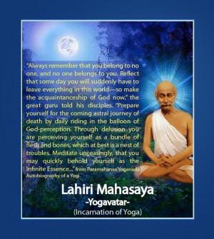 Lahiri Mahasaya Quotes Lahiri mahasaya. jai guru!