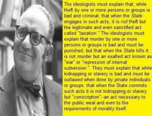 Murray Rothbard quote. What makes this whole concept even more absurd ...