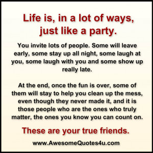 Life is, in a lot of ways, just like a party.