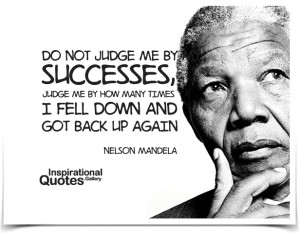 Do-not-judge-me-by-my-successes-judge-me-by-how-many-times-I-fell-down ...