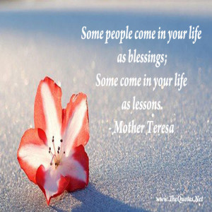 Some people come in your life as blessings; Some come in your life as ...