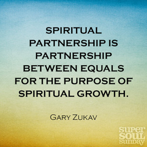 Gary Zukav Spiritual Partnership Quotes
