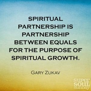 Gary Zukav Spiritual Partnership Quotes