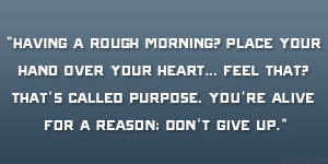 Having a rough morning? Place your hand over your heart… feel that ...