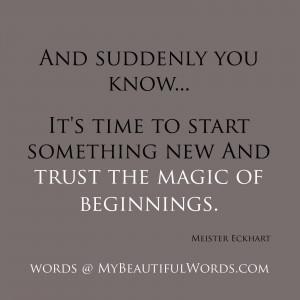 Trust the Magic of Beginnings...