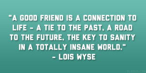 Insane Friends Quotes Lois wyse quote 37 enlivening