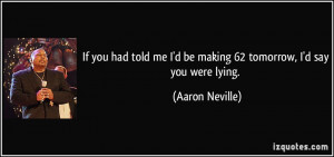 More Aaron Neville Quotes