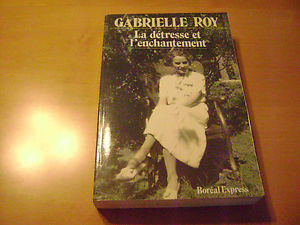 Gabrielle Roy Autobiography Writer Bonheur doccasion Canada French