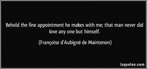 Behold the fine appointment he makes with me; that man never did love ...