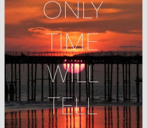 圖片標題: Only time will tell.