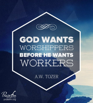 God wants worshipers.