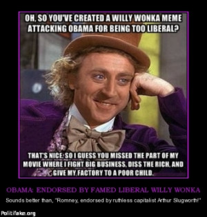 OBAMA: ENDORSED BY FAMED LIBERAL WILLY WONKA - Sounds better than ...
