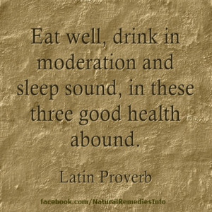 ... sound, in these three good health abound. - Latin Proverb #quotes