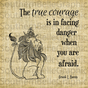 Courage//Cowardly Lion Quote//Wizard of Oz Art//Nursery Art//Book ...