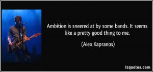 More Alex Kapranos Quotes