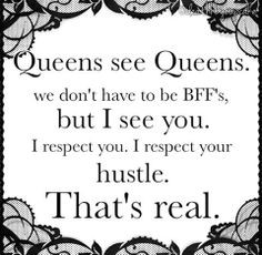 ... me, but the quote is very true. Bugging Quotes, Queen, Hustle Quotes