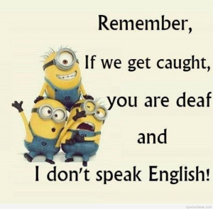Funny language of minion quote