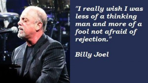 Billy joel famous quotes 2
