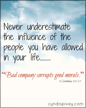 ... , So True, Bad Company Quotes, Bad Influences Quotes, Deceived