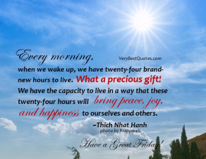 Friday Morning Quotes - Every morning, when we wake up, we have twenty ...