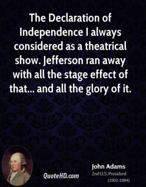 John adams president quote the declaration of independence i always