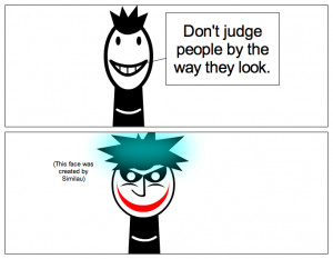 Don't judge people by the way they look