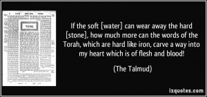 wear away the hard [stone], how much more can the words of the Torah ...