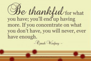 Be thankful for what you have...