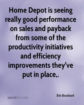 Home Depot is seeing really good performance on sales and payback from ...