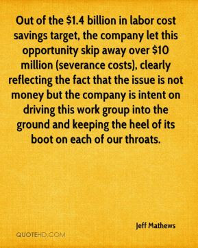 Jeff Mathews - Out of the $1.4 billion in labor cost savings target ...