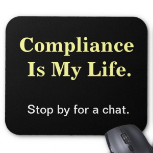 Compliance Is My Life. Humorous Compliance Quote. Mousepads