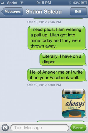 Literally. I have on a diaper.