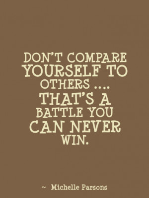 Quotes Dont Compare Yourself to Others