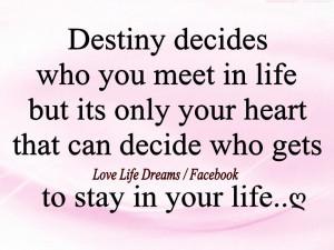 Destiny Love Quotes Destiny decides who you meet
