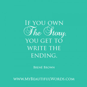 If you own the story, you get to write the ending.