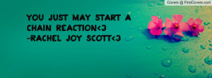 you just may start a chain reaction 3-rachel joy scott 3 , Pictures