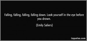 Falling, falling, falling, falling down. Look yourself in the eye ...