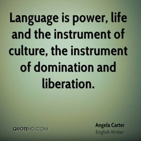 language is power life and the instrument of culture the instrument of ...