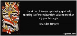 the virtue of Yankee upbringing spiritually speaking is of more ...