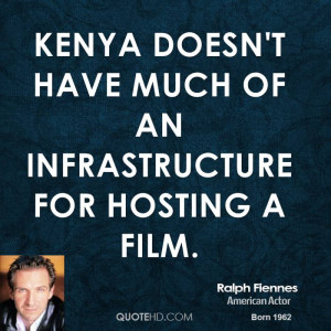 Kenya doesn't have much of an infrastructure for hosting a film.