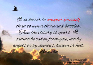 Buddha quotes, It is better to conquer yourself than to win a thousand ...