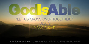 God is Able…Week 1 quotes