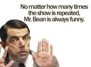 Mr. Bean is Always Funny!