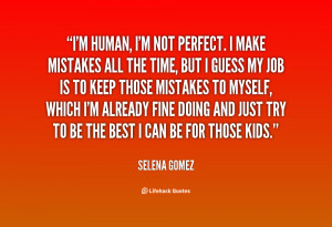 quote-Selena-Gomez-im-human-im-not-perfect-i-make-100547.png