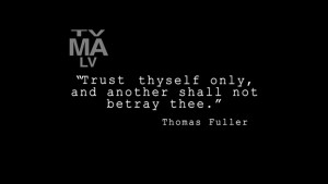 """Trust thyself only, and another shall not betray thee."""" – Thomas ..."""