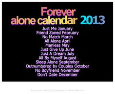 ... Quotes, Funny Forever Alone Quotes, No Boyfriends Quotes, Calendar